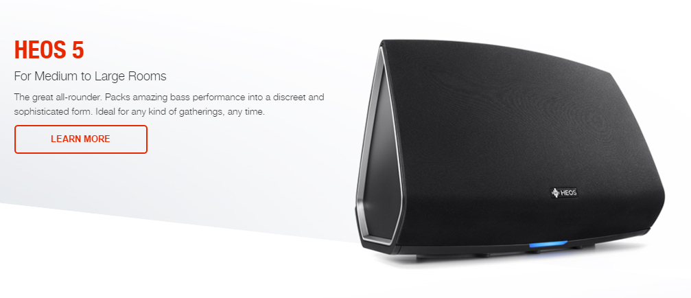 HEOS 5 For Medium to Large Rooms The great all-rounder. Packs amazing bass performance into a discreet and sophisticated form. Ideal for any kind of gatherings, any time.