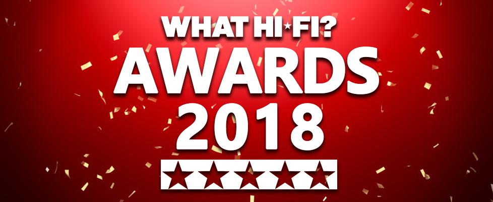 What Hi-Fi? Awards - 2018